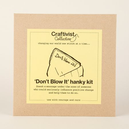 Craftivist Collective: Don't Blow It' Hanky Kit