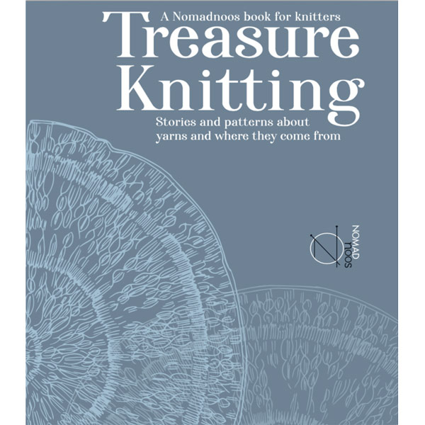 Treasure Knitting – A Nomadnoos book for knitters